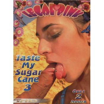 Taste My Sugar Cane 3