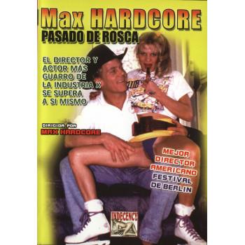 Max Hardcore Pasado de Rosca